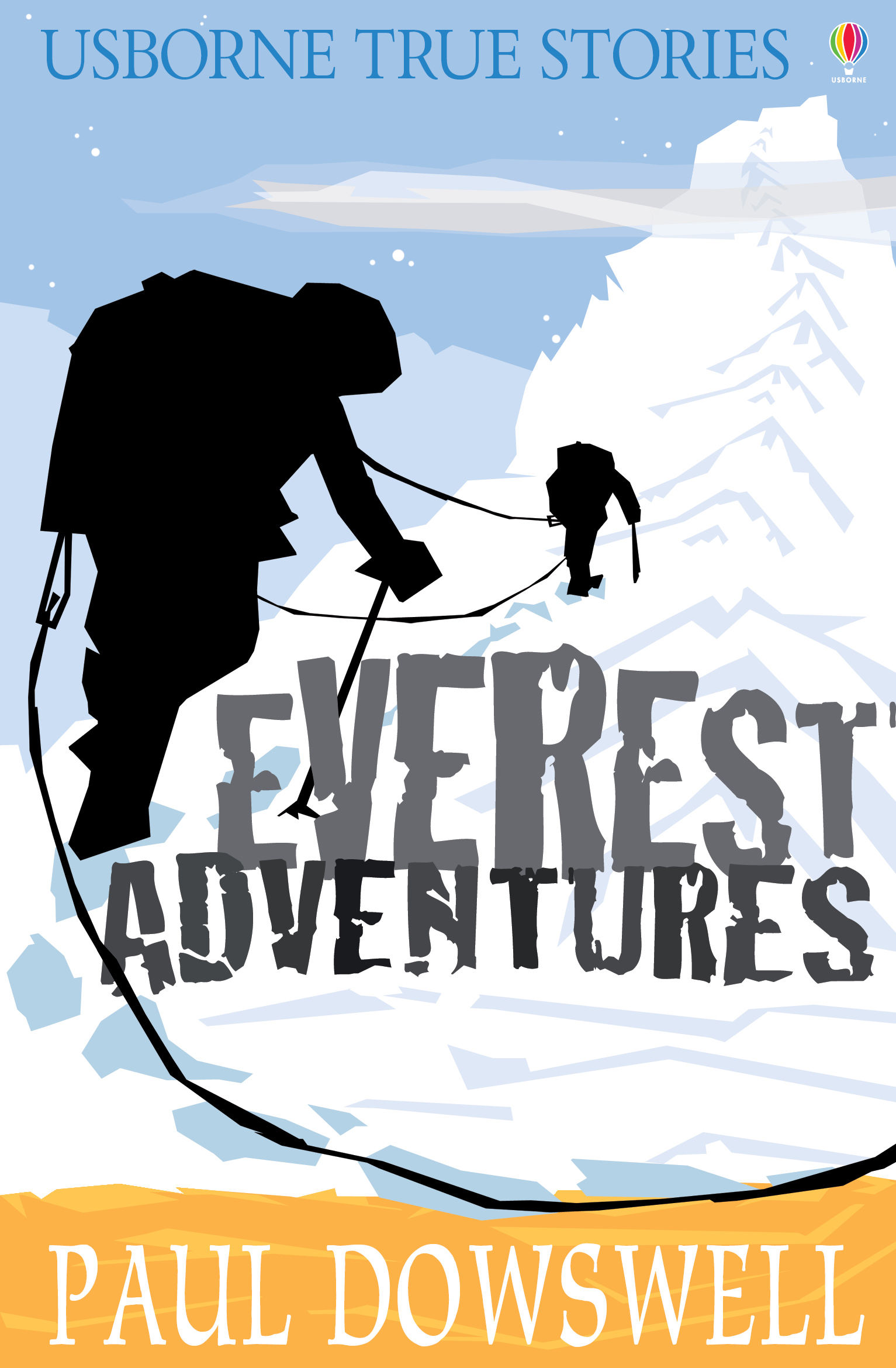 True Stories Everest Adventures: Usborne True Stories