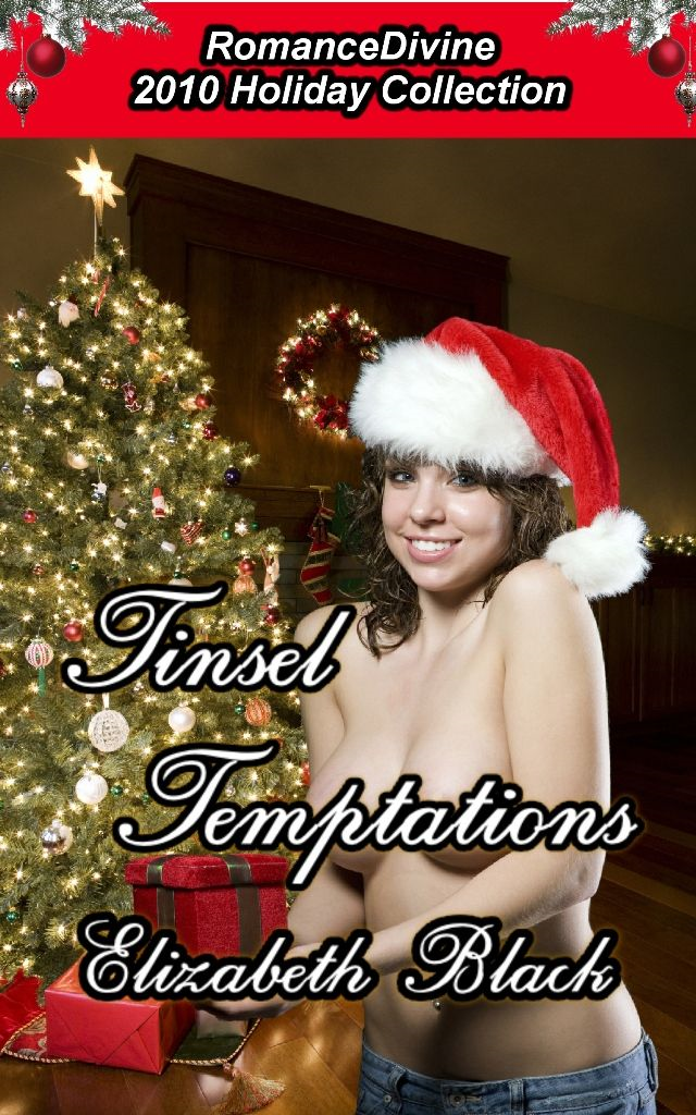 Tinsel Temptations By: Elizabeth Black
