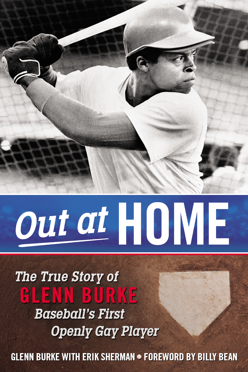 Out at Home The True Story of Glenn Burke,  Baseball's First Openly Gay Player