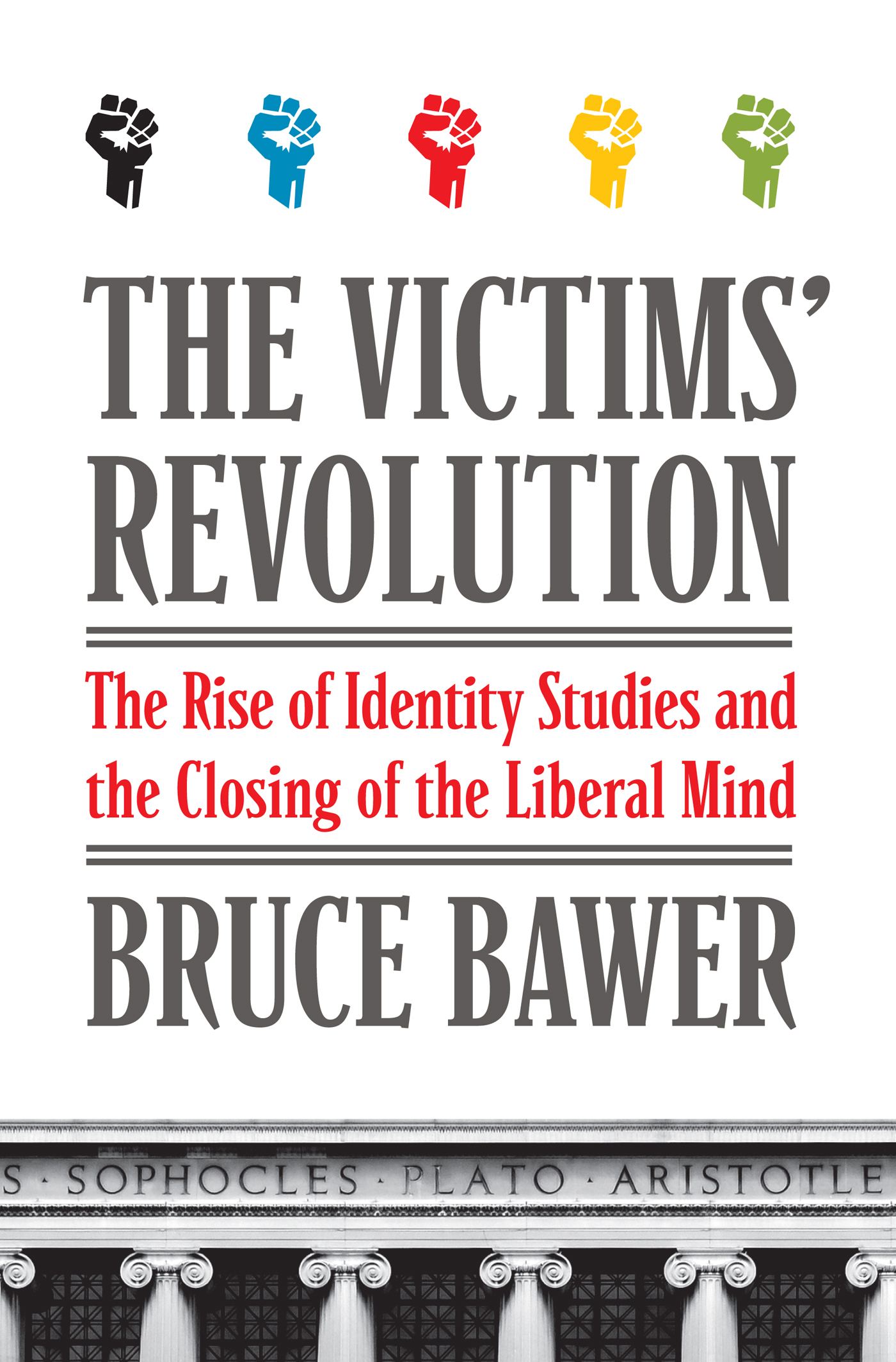 The Victims' Revolution By: Bruce Bawer