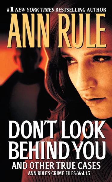 Don't Look Behind You By: Ann Rule