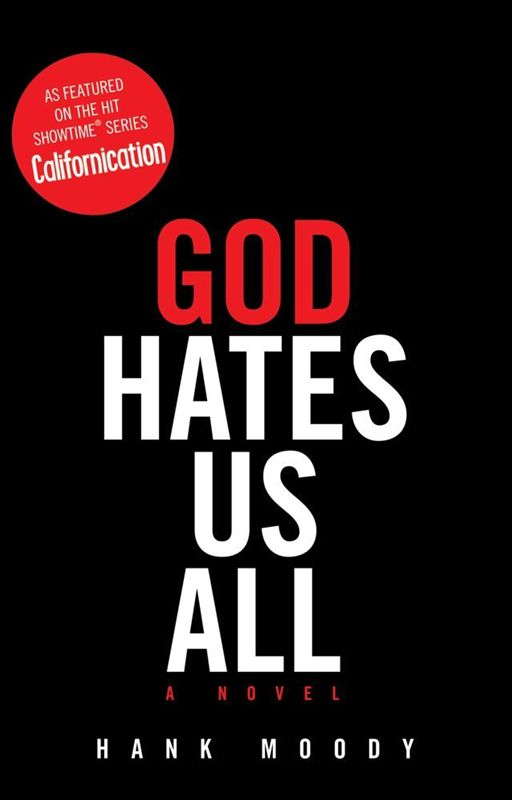 God Hates Us All By: Hank Moody