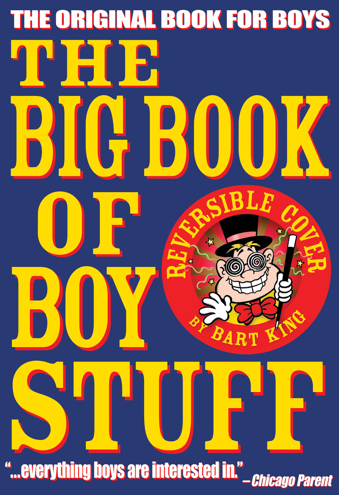 The Big Book of Boy Stuff By: Bart King
