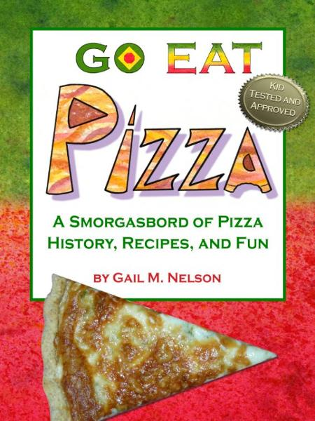 Go Eat Pizza By: Gail Nelson