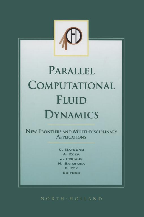 Parallel Computational Fluid Dynamics 2002 New Frontiers and Multi-Disciplinary Applications