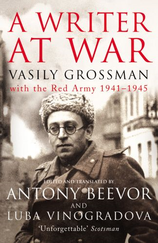 A Writer At War Vasily Grossman with the Red Army 1941-1945