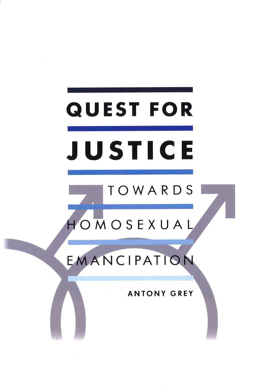 Quest for Justice: Towards Homosexual Emancipation