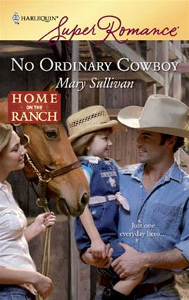 No Ordinary Cowboy By: Mary Sullivan