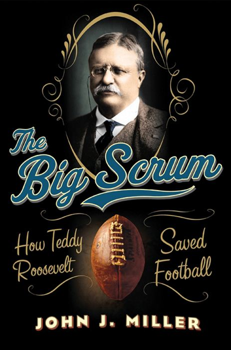 The Big Scrum By: John J. Miller