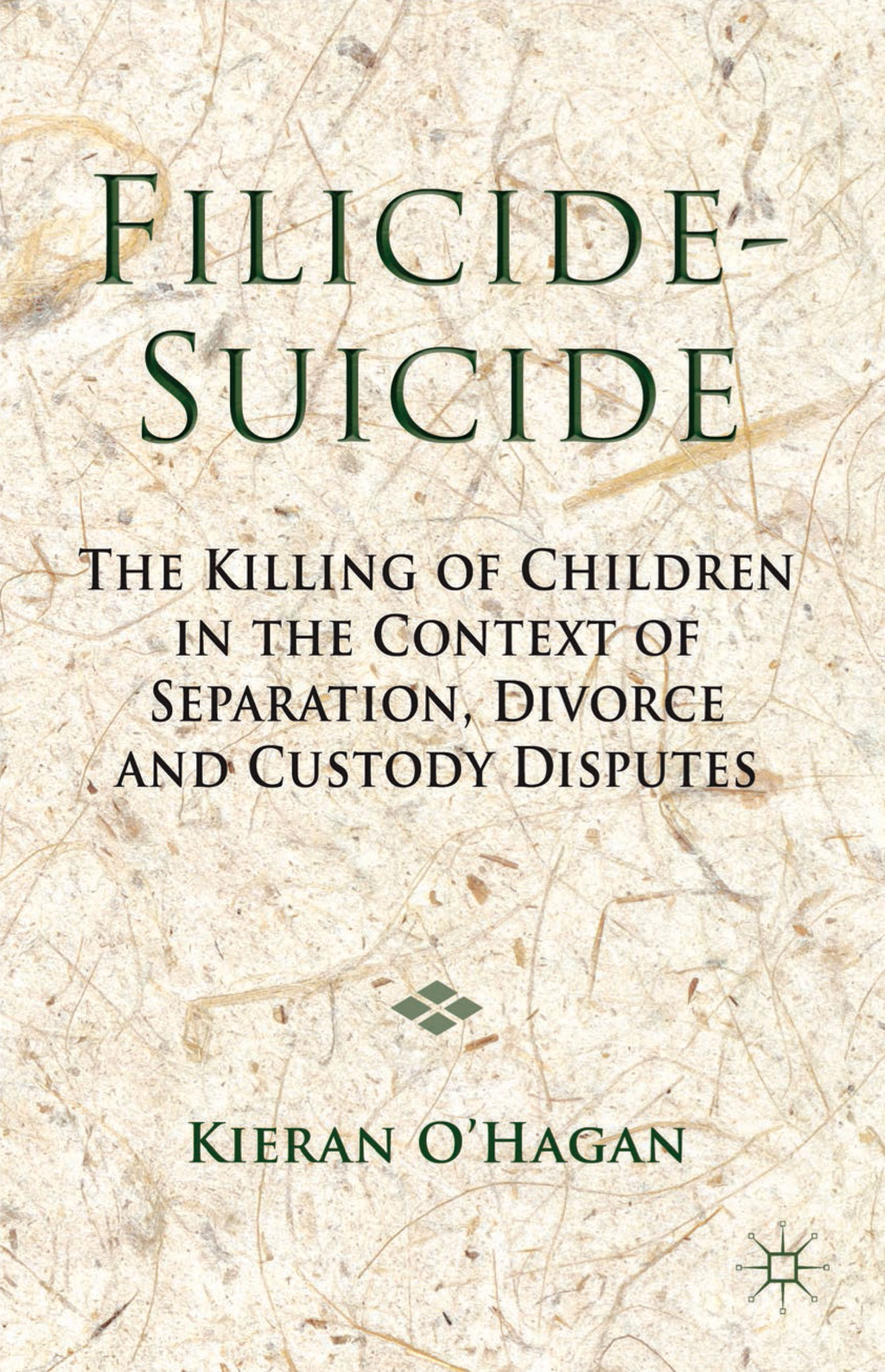 Filicide-Suicide The Killing of Children in the Context of Separation,  Divorce and Custody Disputes