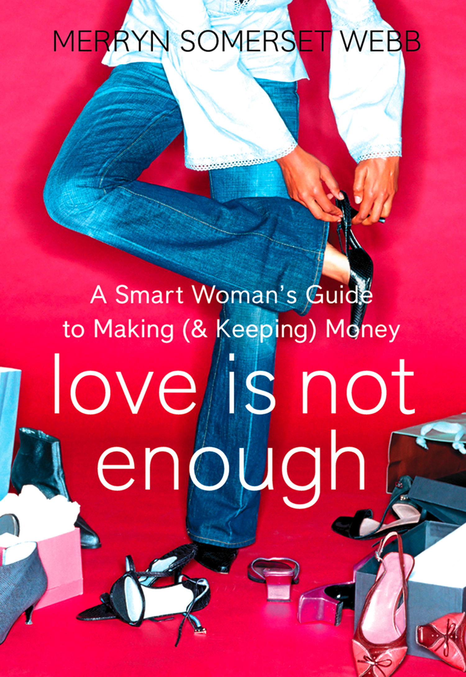 Love Is Not Enough: A Smart Woman?s Guide to Money