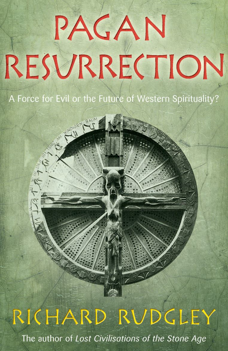 Pagan Resurrection A Force for Evil or the Future of Western Spirituality?