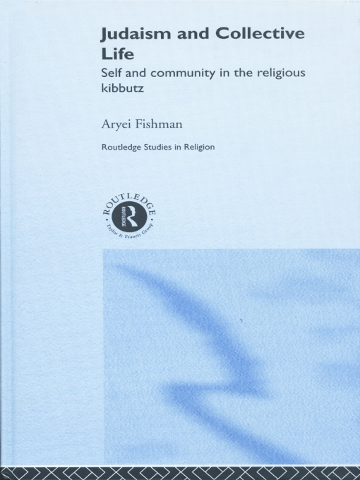 Judaism and Collective Life Self and Community in the Religious Kibbutz
