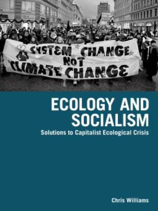 Ecology and Socialism By: Chris Williams