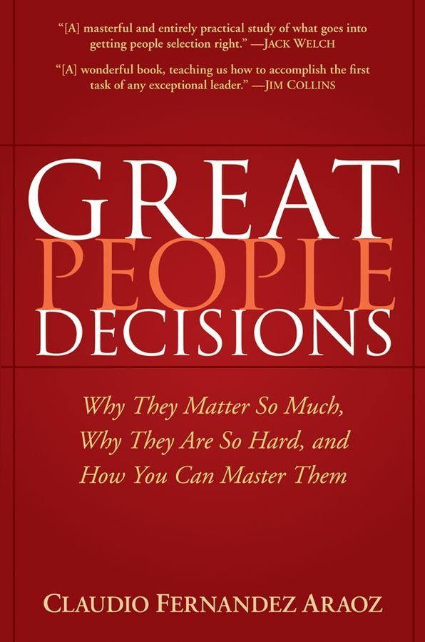 Great People Decisions By: Claudio Fernández-Aráoz