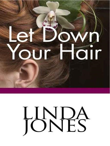 Let Down Your Hair By: Linda Winstead Jones