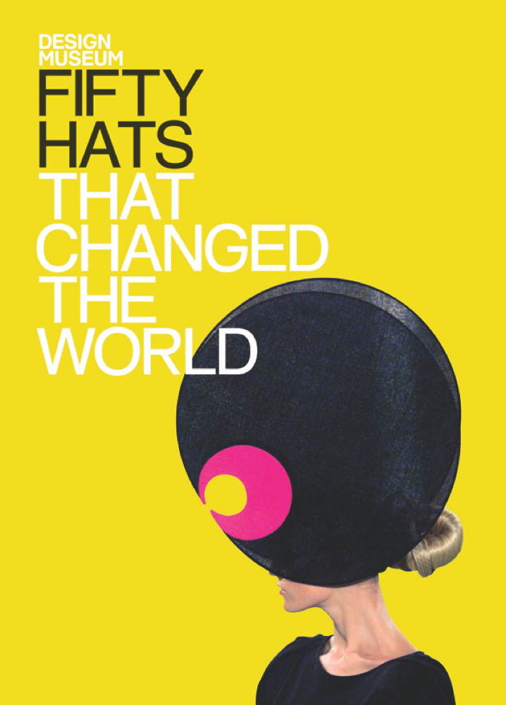 Fifty Hats that Changed the World Design Museum Fifty
