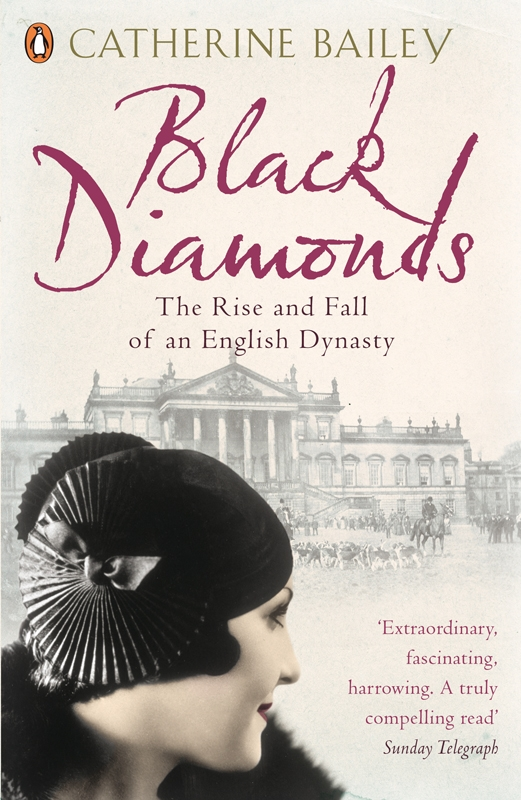 Black Diamonds The Rise and Fall of an English Dynasty