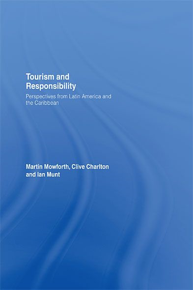Tourism and Responsibility Perspectives from Latin America and the Caribbean
