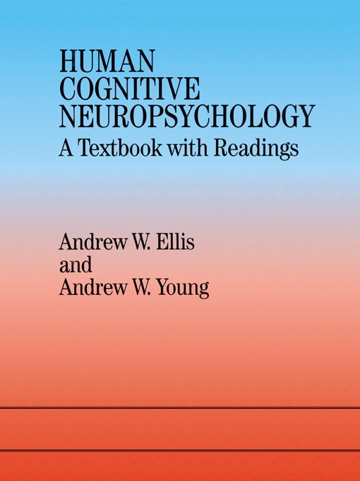 Human Cognitive Neuropsychology A Textbook With Readings