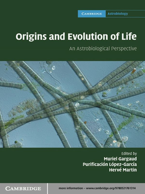 Origins and Evolution of Life An Astrobiological Perspective
