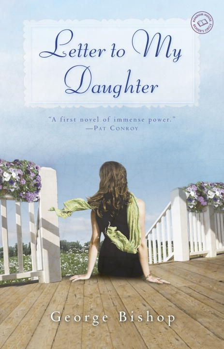 Letter to My Daughter By: George Bishop
