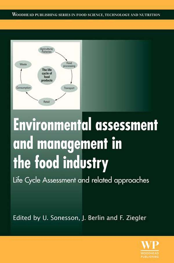 Environmental Assessment and Management in the Food Industry Life Cycle Assessment and Related Approaches