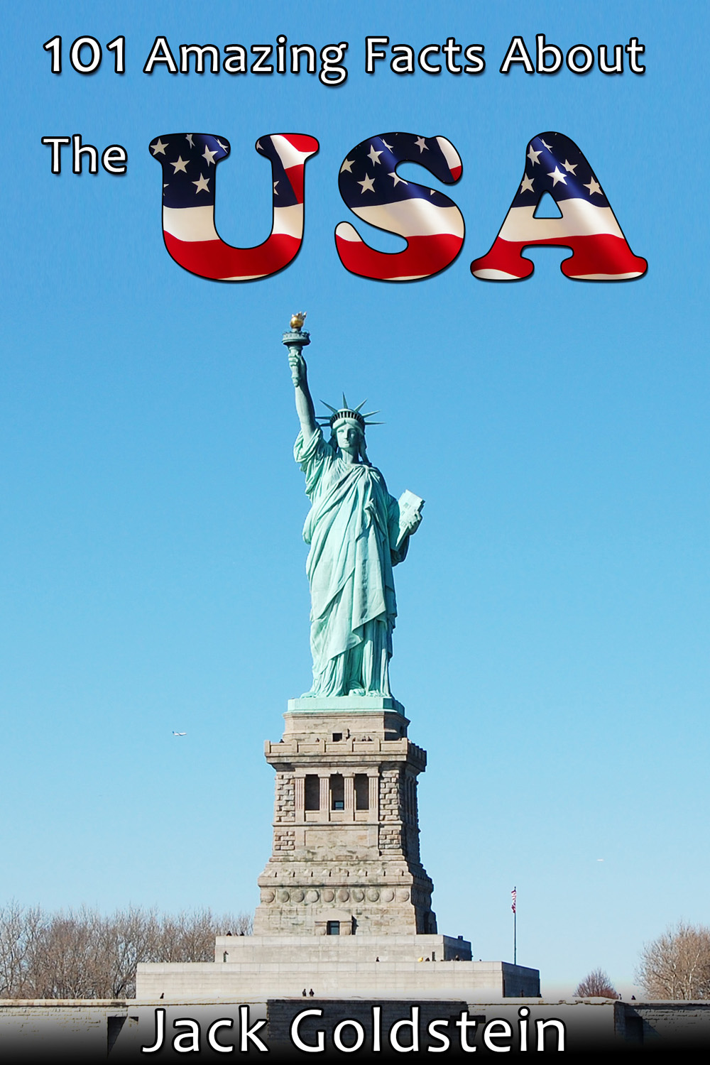 101 Amazing Facts About The USA