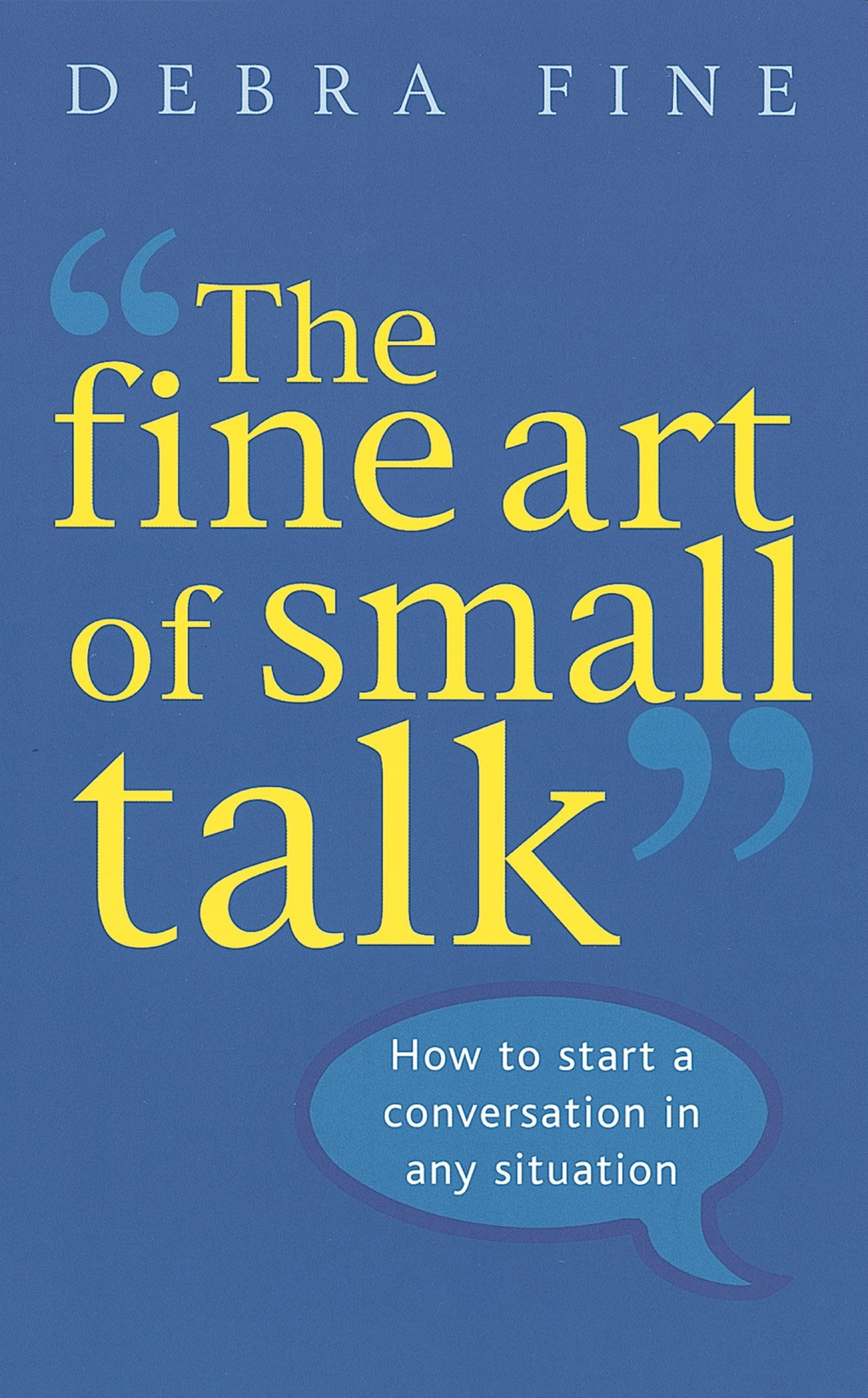 The Fine Art Of Small Talk How to start a conversation in any situation