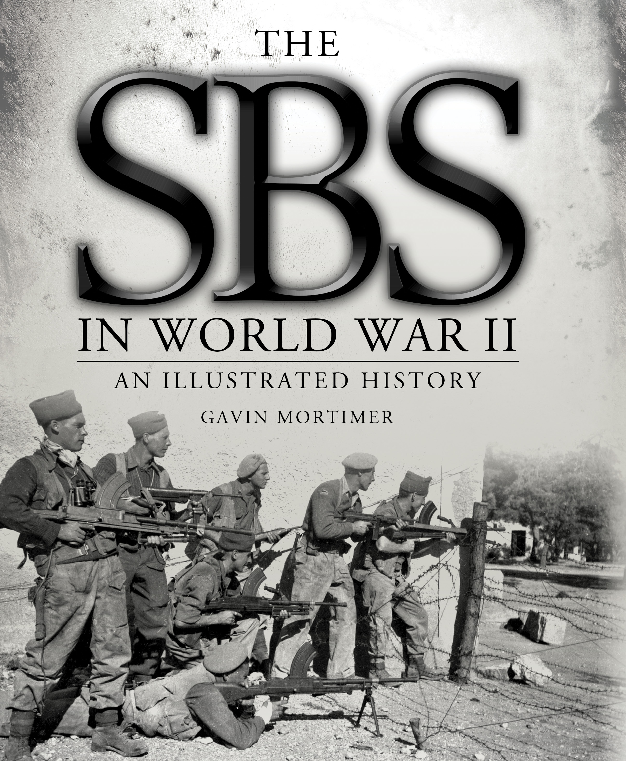 The SBS in World War II: An Illustrated History