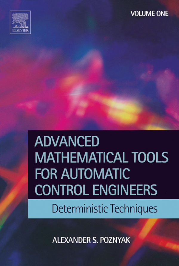Advanced Mathematical Tools for Control Engineers: Volume 1 Deterministic Systems