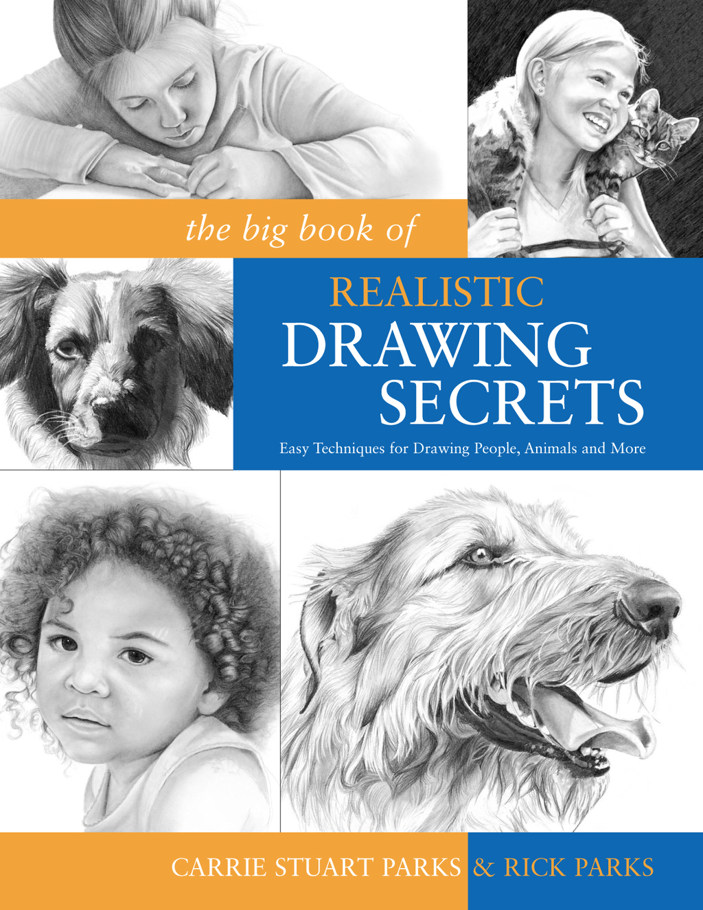 The Big Book of Realistic Drawing Secrets Easy Techniques for drawing people,  animals,  flowers and nature