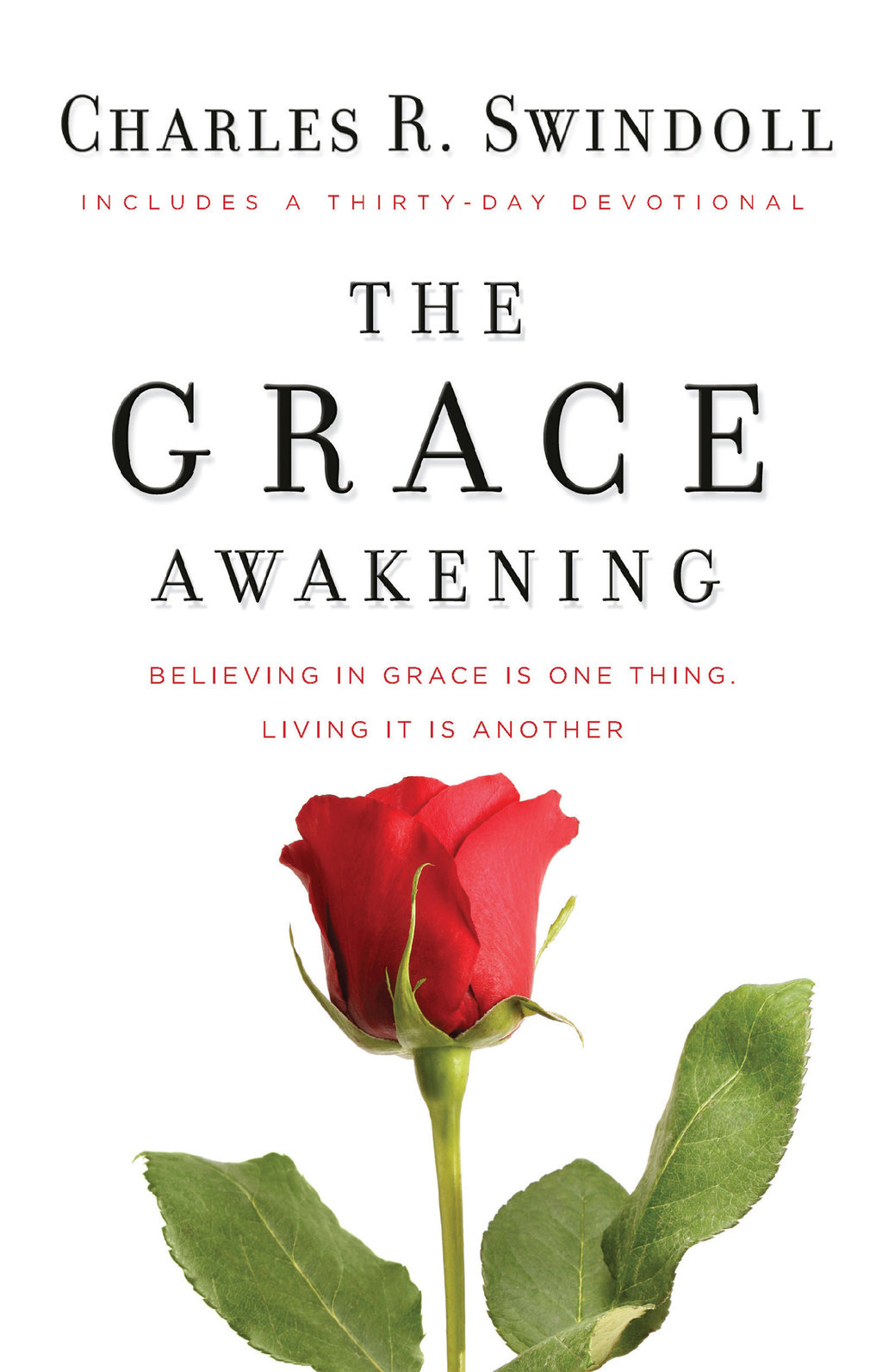The Grace Awakening Believing in grace is one thing. Living it is another.