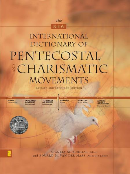 The New International Dictionary of Pentecostal and Charismatic Movements: Revised and Expanded Edition By: Eduard M. van der Maas,Stanley M. Burgess