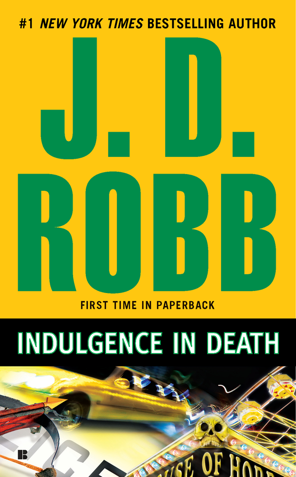 Indulgence in Death By: J.D. Robb
