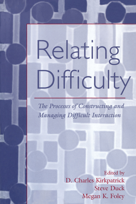 Relating Difficulty The Processes of Constructing and Managing Difficult Interaction