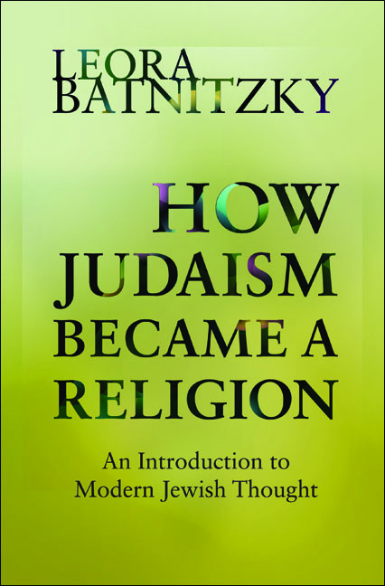 How Judaism Became a Religion An Introduction to Modern Jewish Thought