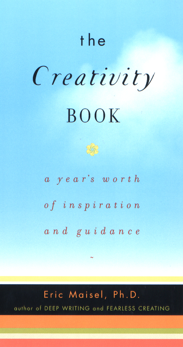 The Creativity Book By: Eric Maisel