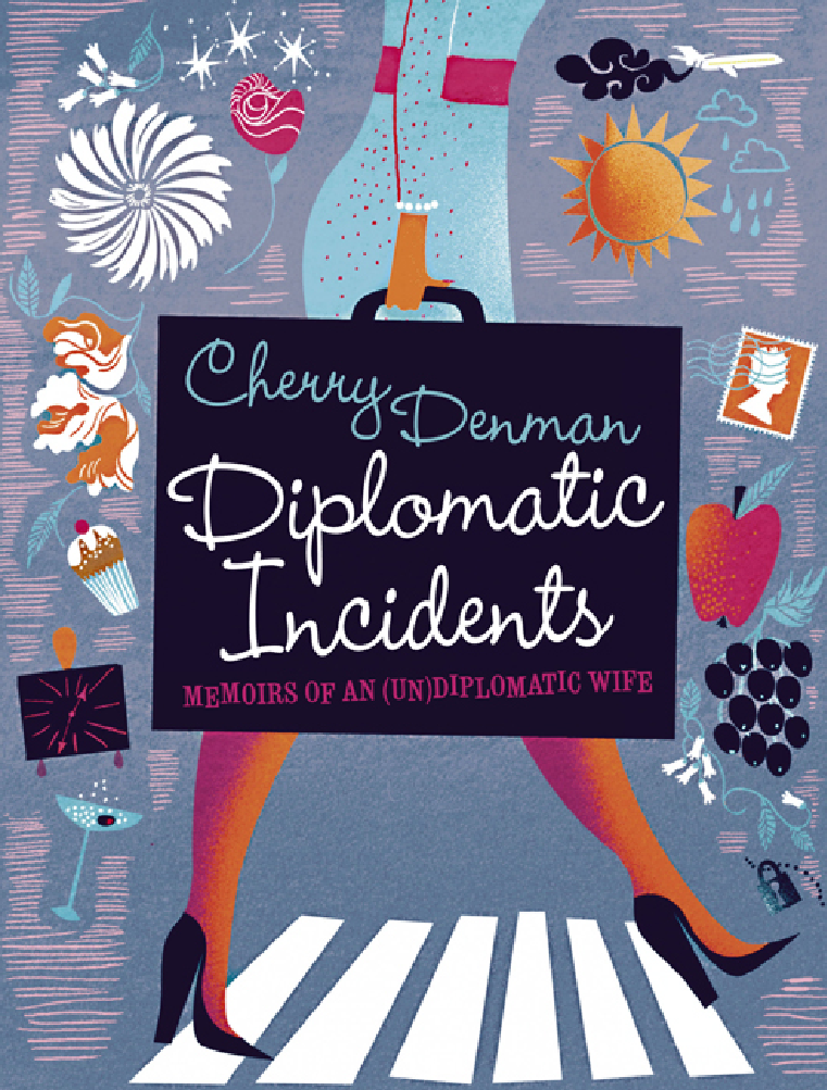 Diplomatic Incidents By: Cherry Denman