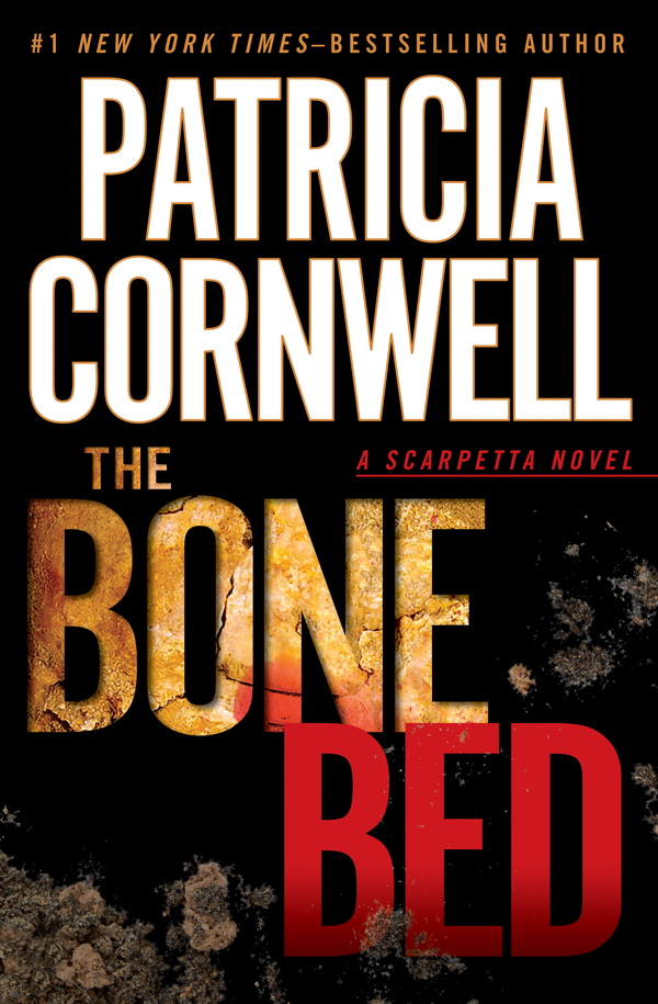 The Bone Bed By: Patricia Cornwell