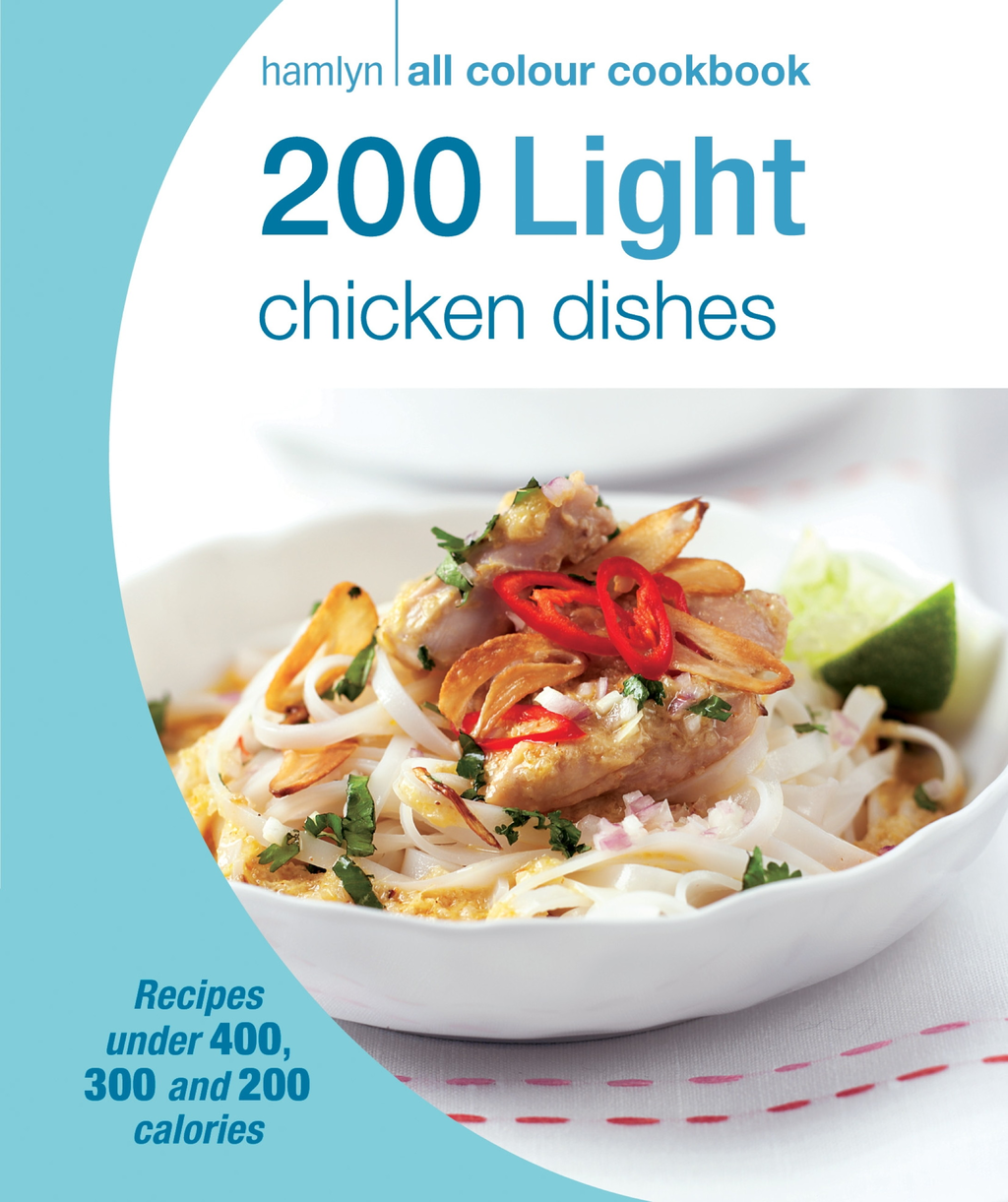 200 Light Chicken Dishes Hamlyn All Colour Cookbook