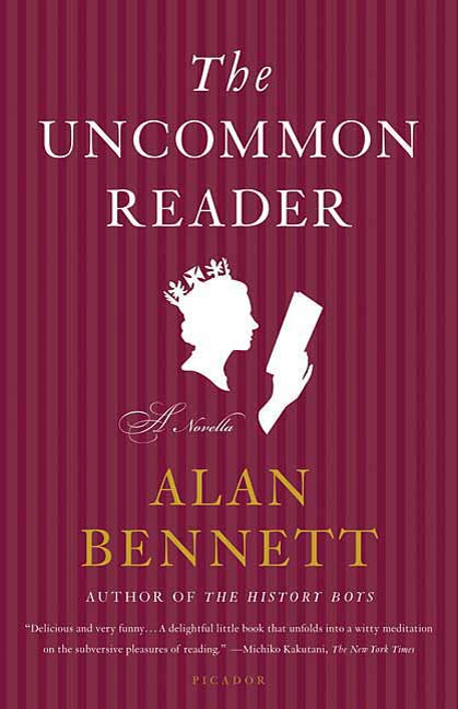 The Uncommon Reader By: Alan Bennett
