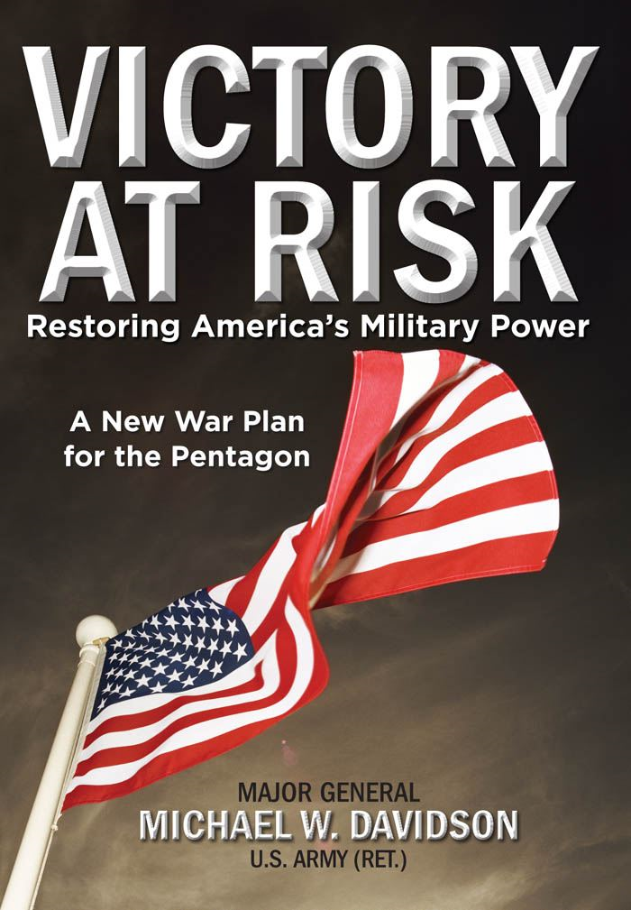 Victory at Risk: Restoring America's Military Power: A New War Plan for the Pentagon