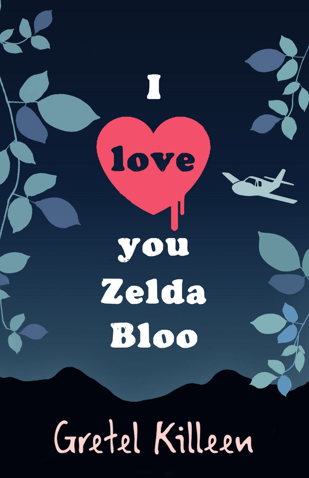 I Love You Zelda Bloo By: Gretel Killeen