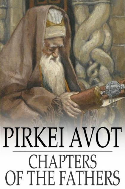 Pirkei Avot Chapters of the Fathers