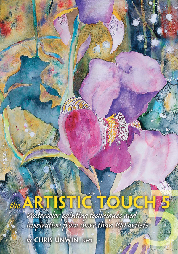 The Artistic Touch 5 Watercolor painting techniques and inspiration from more than 100 artists