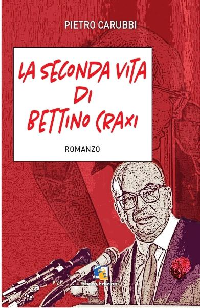La seconda vita di Bettino Craxi