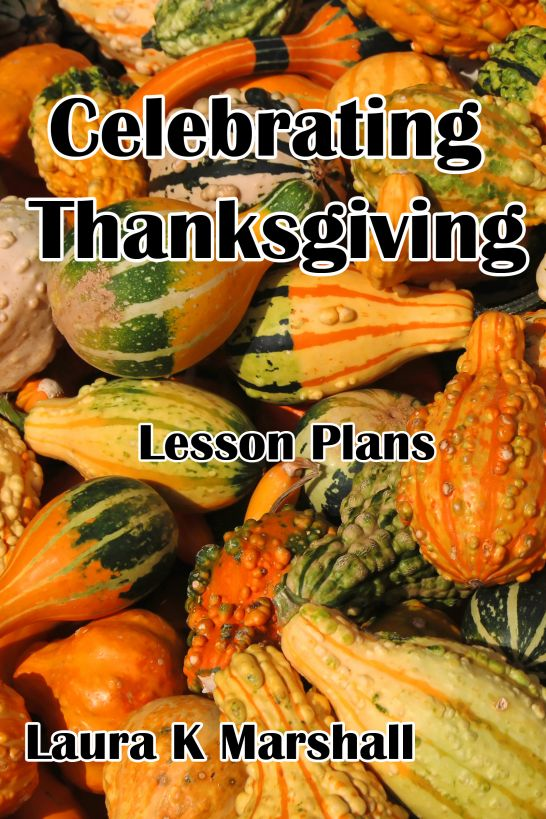 Celebrating Thanksgiving By: Laura Marshall