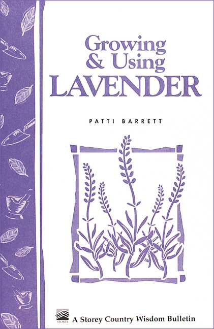 Growing & Using Lavender By: Patricia R. Barrett