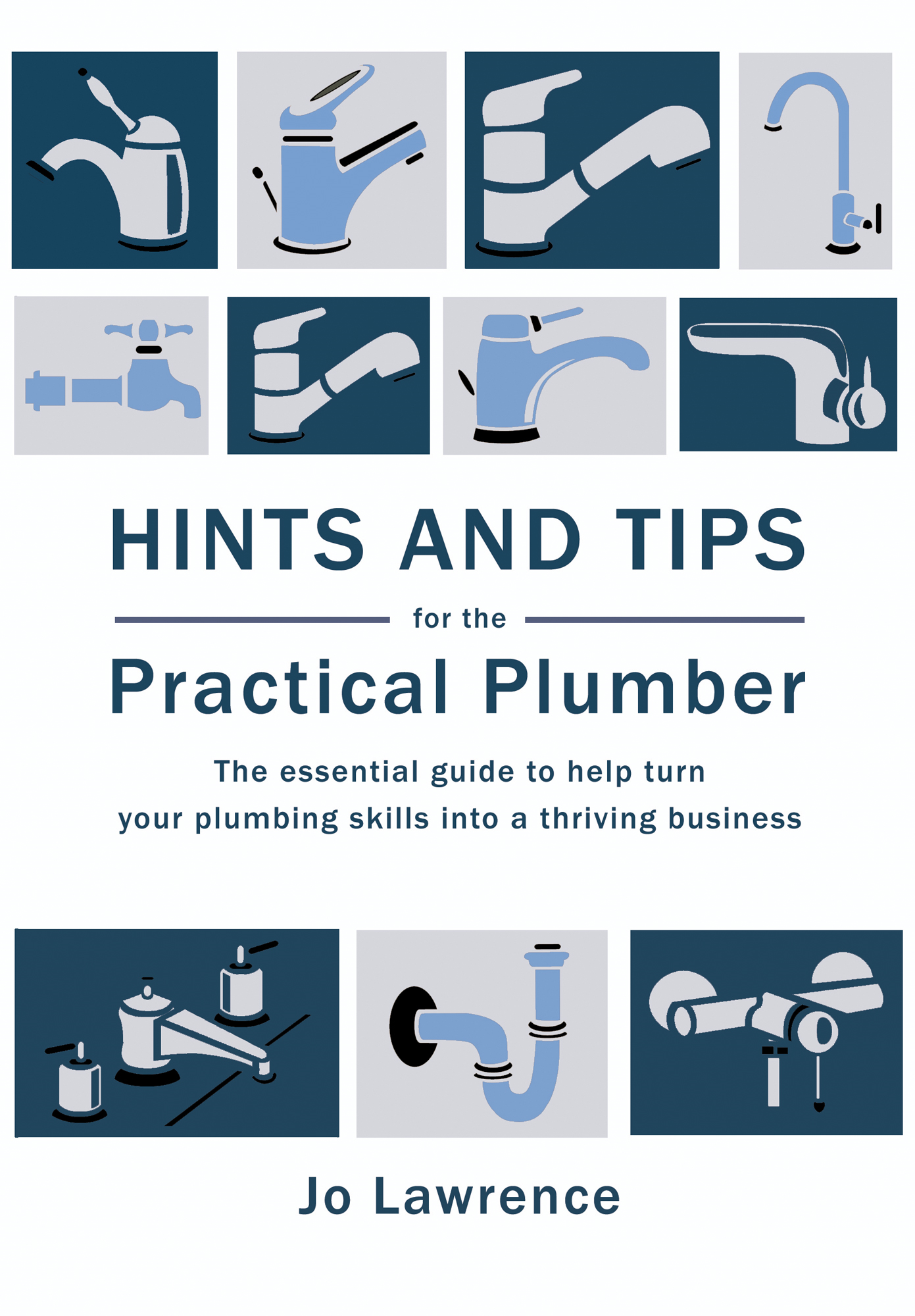 Hints and Tips for the Practical Plumber